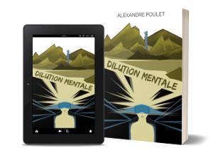 Dilution Mentale, le roman