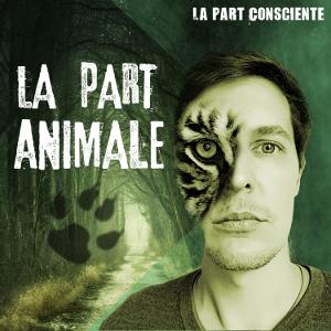 La part animale - La Part Conscinete